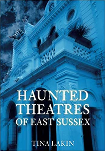 Haunted Theatres of East Sussex Paperback – July 14, 2008 by Lakin (Author)