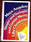Singin' and Swingin' and Gettin' Merry Like Christmas, Maya Angelou, 0394405455