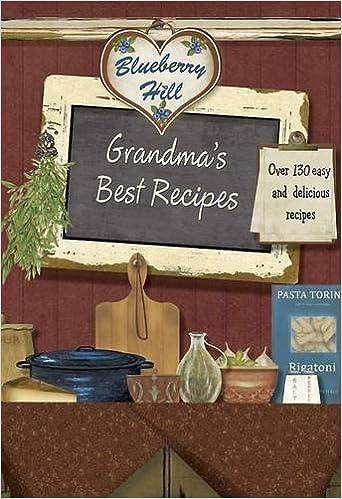 Livres anglais téléchargement gratuit mp3 Blueberry Hill - Grandmas Best Recipes - Love Food by Love Food Editors Parragon Books (2013-05-03) en français FB2 B01K91ZTNC