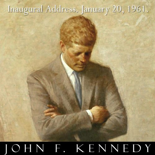 inauguration speech of john f kennedy Corrina quesada october 6, 2014 period 5 jfk inaugural speech essay patriotic yet hopeful, john f kennedy urges the american citizens to act as a community with the.