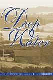 Deep Water, Jane Jennings and Felix Hamilton Fellhauer, 0595153674