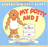 My Potty and I, Stan Berenstain and Jan Berenstain, 0679893350