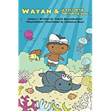 Wayan et Le Roi Tortue: Wayan and the Turtle King (978-1-7750990-3-1) (French Edition)