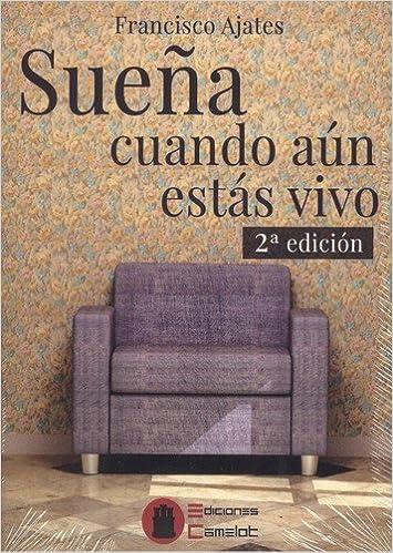Sueña cuando aún estás vivo: Amazon.es: Francisco Javier Ajates Rodríguez: Libros