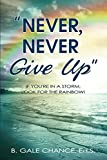 Never, Never Give Up, B. Gale Chance, 0899854834