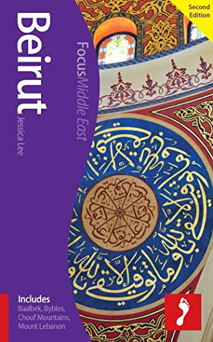 Beirut, 2nd edition: Includes Baalbek, Byblos, Chouf Mountains, Mount Lebanon (Footprint Focus)