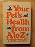 Your Pet's Health from A to Z, D. McKeown and E. O. Strimple, 0883310635