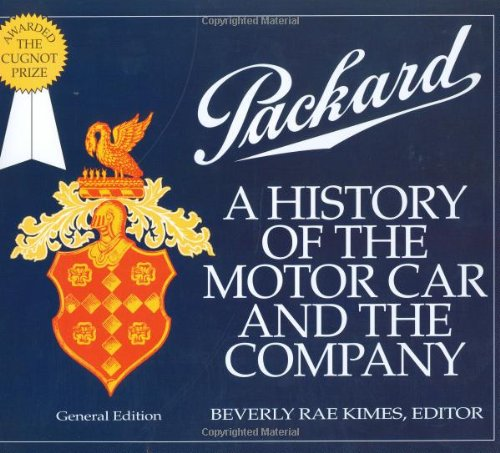 Packard: A History of the Motor Car and the Company (Automobile Quarterly Magnificent Marque Books)