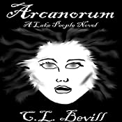 Arcanorum: Lake People, Book 3 | C.L. Bevill