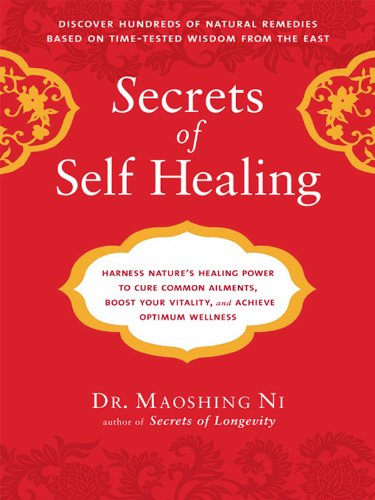 Secrets of Self-Healing: Harness Nature's Power to Heal Common Ailments, Boost Your Vitality,and Achieve Optimum Wellness cover