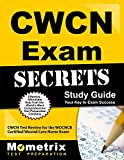CWCN Exam Secrets Study Guide: CWCN Test Review for the WOCNCB Certified Wound Care Nurse Exam