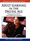 Adult Learning in the Digital Age: Perspectives on Online Technologies and Outcomes