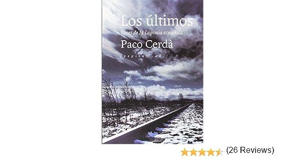 Los últimos: Voces de la Laponia española: Amazon.es: Cerdà Arroyo, Paco: Libros