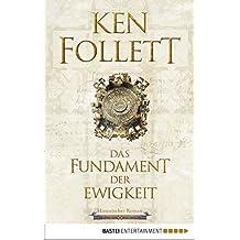 Das Fundament der Ewigkeit: Historischer Roman (Kingsbridge-Roman 3) (German Edition)