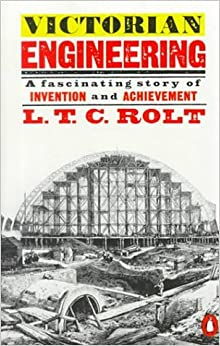 Victorian Engineering by Rolt L. T. C. (2000-05-01)