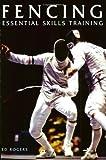 Fencing: Essential Skills Training