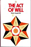 The Act of Will, Roberto Assagioli, 0140038663