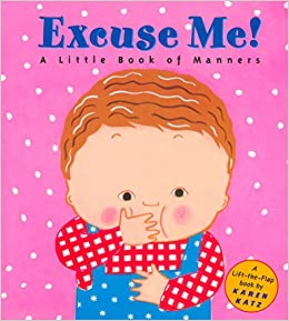 amazon excuse me a little book of manners lift the flap book