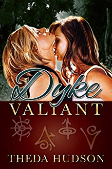 Dyke Valiant by [Hudson, Theda]