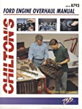 Ford Engine Overhaul, Chilton Automotive Editorial Staff, 0801987938
