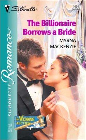 The Billionaire Borrows A Bride (The Wedding Auction)