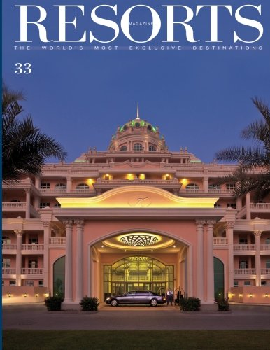 Read Online Resorts 33: The World's Most Exclusive Destinations (Resorts Magazine) PDF