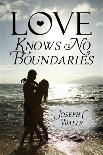Book: Love Knows No Boundaries by Joseph C. Walls