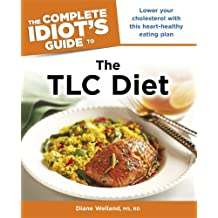 The Complete Idiot's Guide to the TLC Diet: Low Your Cholesterol with This Heart-Healthy Eating Plan