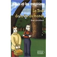KÉVIN ET LES MAGICIENS T09 : LA TOUR DE LA FIN DU MONDE