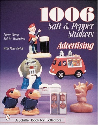 1006 Salt & Pepper Shakers: Advertising (Schiffer Book for Collectors)