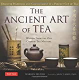 The Ancient Art of Tea: Wisdom From the Old Chinese Tea Masters