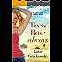 Texas Rose Always (A Texas Rose Ranch Novel Book 2)