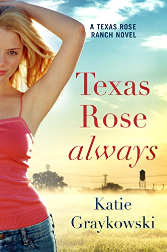 (Texas Rose Always (A Texas Rose Ranch Novel Book)
