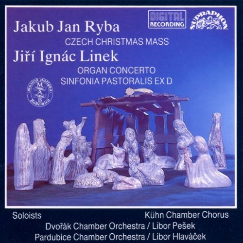 Jakub Jan Ryba: Czech Christmas Mass/Jiri Ignac Linek: Organ Concerto, Sinfonia Pastoralis ex D