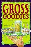 Gross Goodies, Tina Vilicich-Solomon, 1565655508