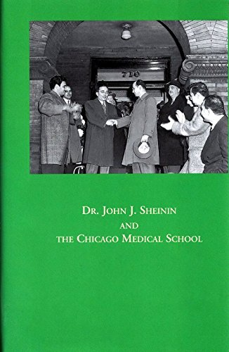 Dr. John J. Sheinin and The Chicago Medical School