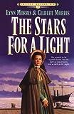 The Stars for a Light, Lynn Morris and Gilbert Morris, 1556614225