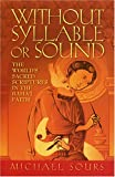 img - for Without Syllable or Sound: The World's Sacred Scriptures in the Baha'I Faith book / textbook / text book