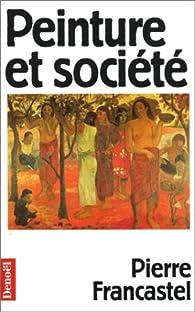 Peinture et société par Pierre Francastel