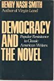 Democracy and the Novel, Henry N. Smith, 0195023978