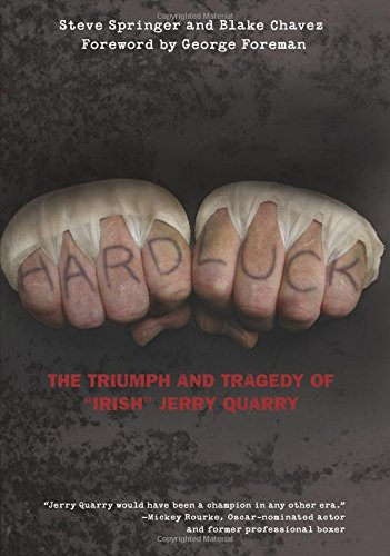 """Hard Luck: The Triumph And Tragedy Of """"Irish"""" Jerry Quarry PDF"""