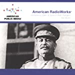Unmasking Stalin: A Speech that Changed the World | American RadioWorks
