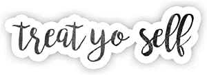 "Treat Yo Self - Inspirational Quote Stickers - 2.5"" Vinyl Decal - Laptop, Decor, Window Vinyl Decal Sticker"
