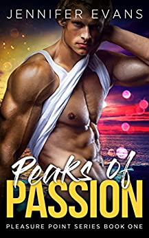 Peaks of Passion: Pleasure Point Series Book One by [Evans, Jennifer]
