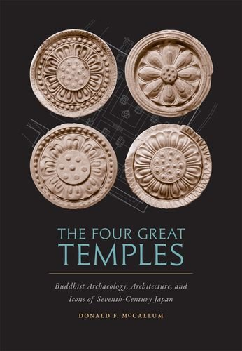 The Four Great Temples: Buddhist Archaeology, Architecture, and Icons of Seventh-Century Japan pdf epub
