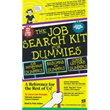 The Job Search Kit For Dummies:  A Reference for the Rest of Us!