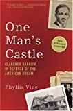 One Man's Castle: Clarence Darrow in Defense of the American Dream