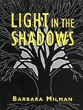 Light in the Shadows, Barbara Milman, 0824604016