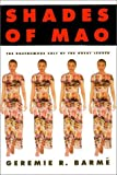 Shades of Mao, Geremie R. Barme, 1563246791