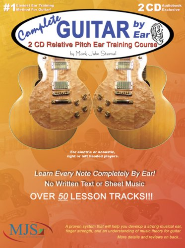 Complete Guitar By Ear: 2 CD Relative Pitch Ear Training Course